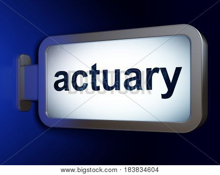 Insurance concept: Actuary on advertising billboard background, 3D rendering