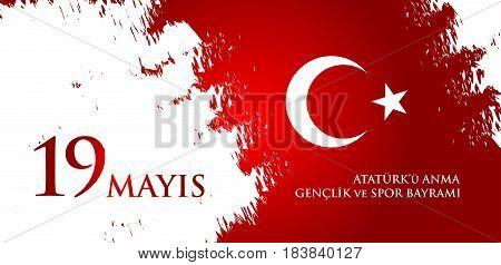 19 mayis Ataturk'u anma genclik ve spor bayrami. Translation from turkish: 19th may commemoration of Ataturk youth and sports day. Turkish holiday greeting card vector illustration.