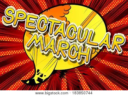 Spectacular March - Comic book style word on abstract background.