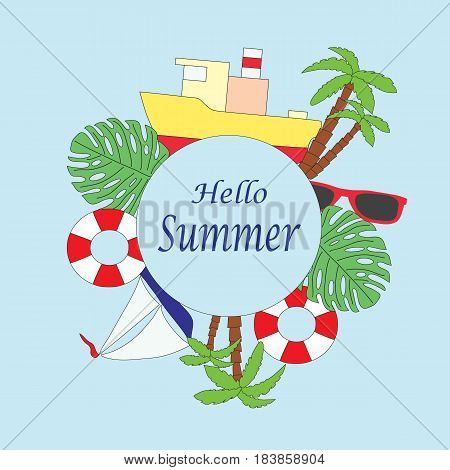 Vector picture on a sea subject. Set with the ship, a lifebuoy, sunglasses, palm trees on a blue background. Text hi summer.