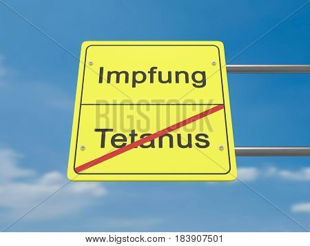 Health Concept Road Sign: Impfung und Tetanus Meaning Vaccination And Tetanus In German Language 3d illustration