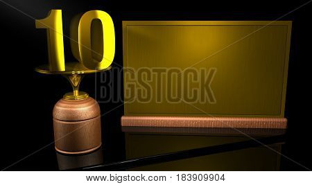 Rendering 3D Wooden trophy with number 10 in gold and golden plate with space to write on mirror table in black background. Commemorative Trophy number 10 for celebrating anniversaries or important dates
