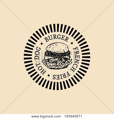 Vector vintage fast food logo. Retro hand drawn burger label. Hipster sandwich sign. Bistro icon. Street eatery emblem