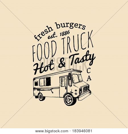 Vector vintage food truck logo with lettering. Retro hand drawn hipster street snack car illustration. Hot And Tasty eatery emblem.