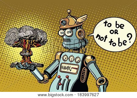 Retro robot and a nuclear explosion, war and conflict. to be or not to be a scene from Shakespeare. Pop art retro vector illustration
