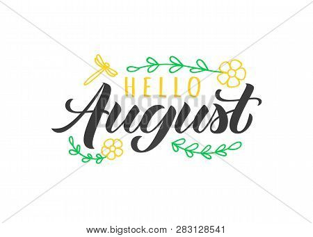 Hello August Hand Drawn Lettering Card With Doodle Flowers And Dragonfly. Inspirational Summer Quote