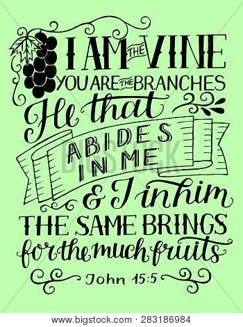 Hand Lettering With Bible Verse I Am The Vine, You Are The Branches.