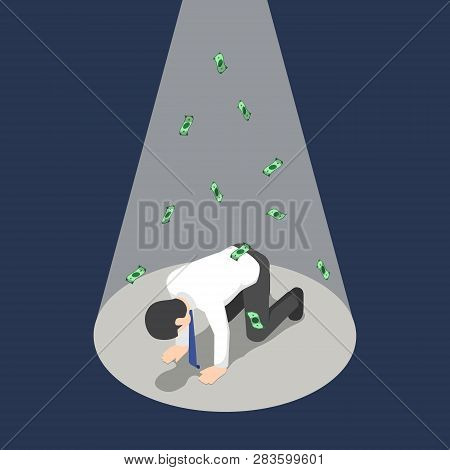 Flat 3d Isometric Depressed Businessman Kneeling Under The Spotlight With Money Banknote. Bankruptcy
