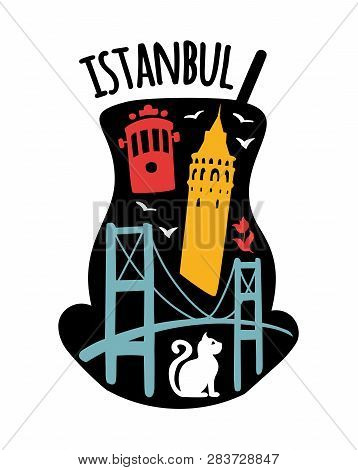 Istanbul, Turkey. Travel Illustration Of Famous Turkish Symbols: Galata Tower, Bosphorus Bridge, Ret