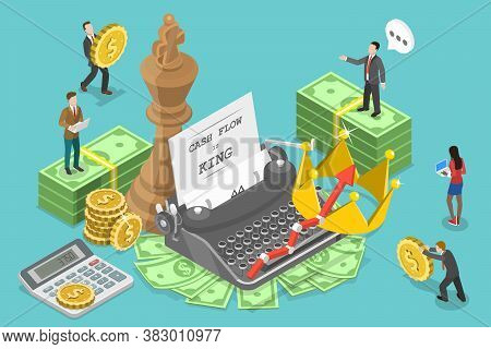 3d Isometric Flat Vector Conceptual Illustration Of Cash Flow Is King.