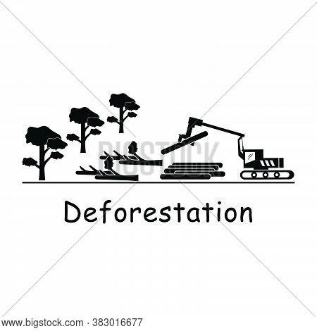 Deforestation Logging. Pictogram Depicting Logger Logging Machine Cutting Down Tress Destroying Envi