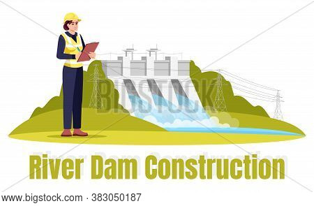 River Dam Construction Semi Flat Rgb Color Vector Illustration. Ecological Engineering. Female Ecolo