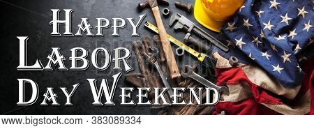 Happy Labor day background with construction and manufacturing tools with patriotic US, USA, American flag background - Happy Labor Day Weekend