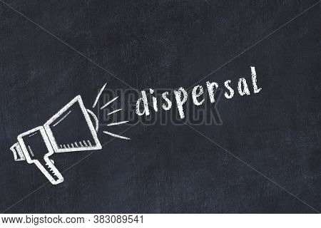 Chalk Drawing Of Loudspeaker And Handwritten Inscription Dispersal On Black Desk