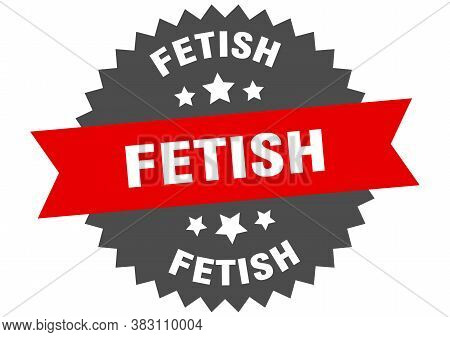 Fetish Sign. Fetish Circular Band Label. Round Sticker
