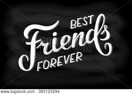 Best Friends Forever Vector Illustration For Card, Banner, Ad, Logo, Poster. Lettering Template Or B