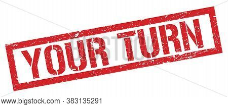 Your Turn Red Grungy Rectangle Stamp.