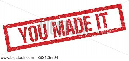 You Made It Red Grungy Rectangle Stamp.