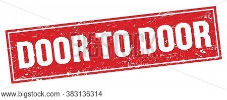 Door To Door Text On Red Grungy Rectangle Stamp.