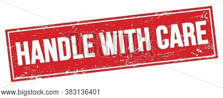 Handle With Care Text On Red Grungy Rectangle Stamp.