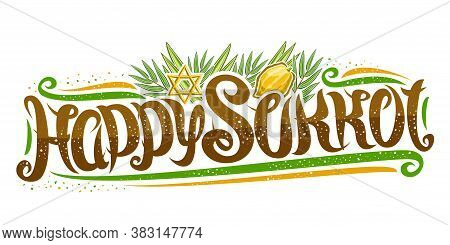 Vector Text For Jewish Sukkot, Creative Calligraphic Font, Decorative Flourishes, Star Of David And