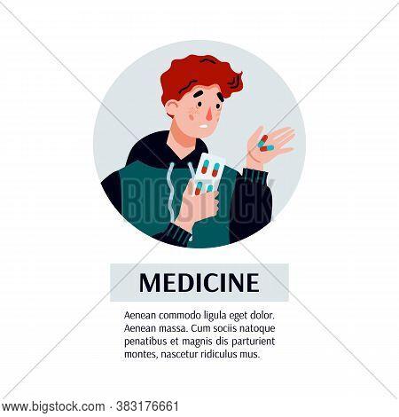 Medicine Banner Or Poster With Portrait Of Young Sad Sick Man Taking Pills, Flat Cartoon Vector Illu