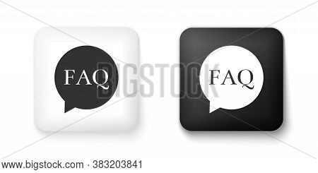 Black And White Speech Bubble With Text Faq Information Icon Isolated On White Background. Circle Bu