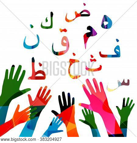 Education And Learning Concept With Arabic Alphabet Letters. Colorful Human Hands With Arabic Islami