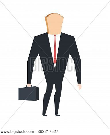 Businessman Bread. Boss Soft Tack. Concept Of Fool And And Simpleton