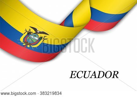 Waving Ribbon Or Banner With Flag Of Ecuador