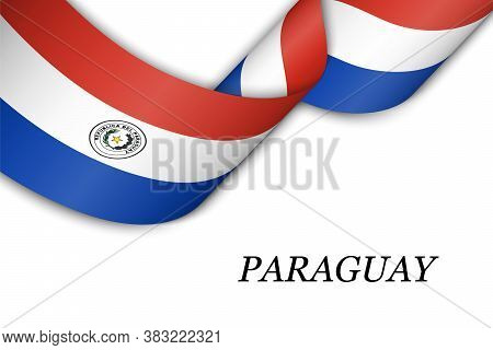 Waving Ribbon Or Banner With Flag Of Paraguay