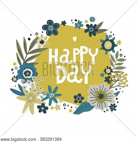 Flowers Bouquet, Lettering Happiness Day, Vector Hand Drawing Greeting Card Template