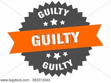 Guilty Sign. Guilty Orange-black Circular Band Label