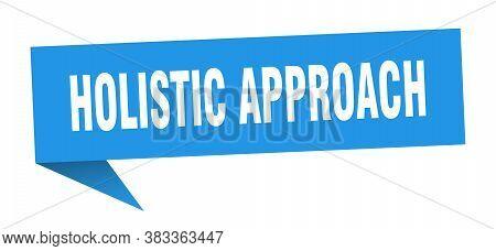 Holistic Approach Speech Bubble. Holistic Approach Ribbon Sign. Banner