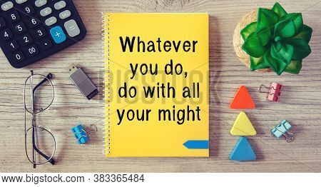 Conceptual Manuscript Showing Whatever You Do, Do With All Your Might. Clarify Your Ideas, Focus You