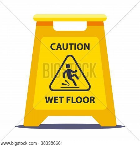 Yellow Information Plate Caution Slippery Floor. Wash The Floors At School. Flat Vector Illustration