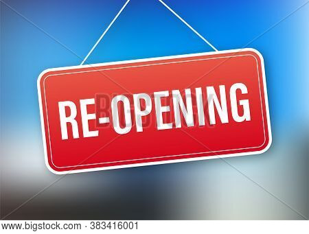 Re Opening Hanging Sign On White Background. Sign For Door. Vector Illustration.