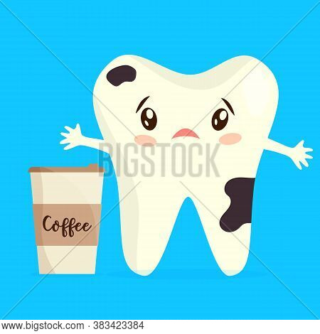 Cartoon Illustration Of Unhealthy Coffee Stain Tooth With Cup Of Beverage. Concept Of Bad Dental Hab