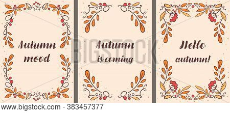 Set Of Simple Fall Greeting Cards With Letterings. Cozy Frames With Autumn Leaves And Rowan Berries.