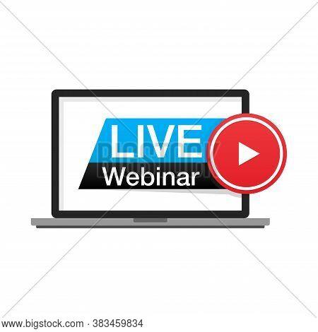 Vector Illustration Of A Webinar Using A Laptop. Suitable For Label Online Seminars, Internet Based