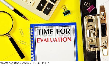 Time For Evaluation - Text Label In The Planning Folder. It Is A Concept Of Thinking That Reflects T