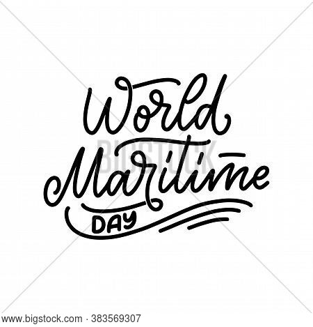 Hand Drawn Lettering Phrase - World Maritime Day. Holiday Celebration Artwork For Greeting Cards, So