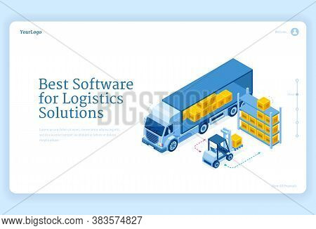Software For Logistics Solutions Isometric Landing Page, Truck Delivery Service, Forklift Loading Fr
