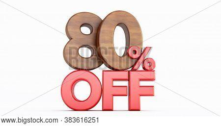 80% Off. Wooden Eighty Percent. Wooden Eighty Percent On White Background. 3d Render.