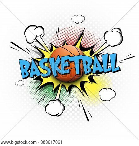 Comic Bang With Expression Text Basketball. Comics Book Font Sound Phrase Template With Basketball B