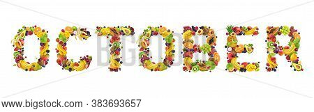 October Word Made Of Different Fruits And Berries
