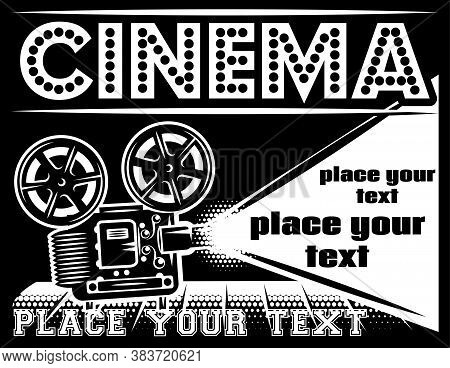 Movie Theater Poster With Projector. Retro Style Poster. Monochrome Vector Illustration.