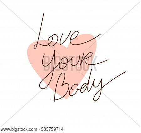 Love And Accept Your Body Vector Concept With Hand Written Lettering, Body Positivity Theme.