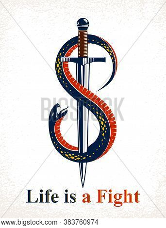 Dagger Kills A Snake, Defeated Serpent Wraps Around A Sword Vector Vintage Tattoo, Life Is A Fight C
