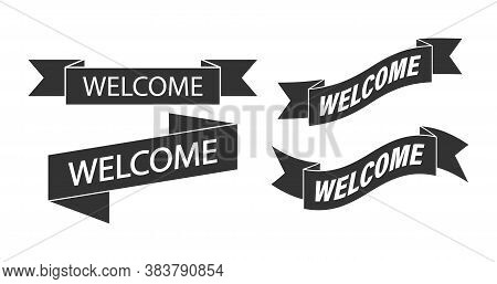 Set Ribbon With The Words Welcome For A Banner, Stickers And Labels. Vector Template For A Welcome B